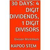 30 Division Worksheets with 4-Digit Dividends, 1-Digit Divisors: Math Practice Workbook (30 Days Math Division Series)