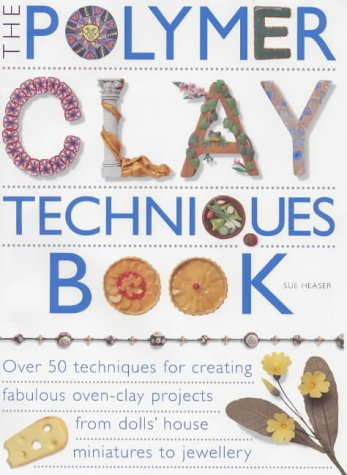 The Polymer Clay Techniques Book by Apple Press