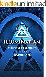 Illuminatiam: The First Testament Of...