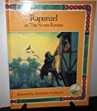 Rapunzel and the Seven Ravens, Jacob Grimm and Wilhelm K. Grimm, 0517053861