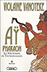 Aÿ, Pharaon, tome 1 : Les meurtriers de Toutankhamon par Vanoyeke