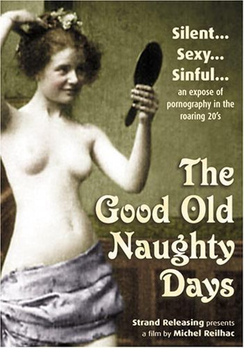 The Good Old Naughty Days (Polissons et Galipettes) by Strand Releasing