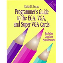 Programmer's Guide to the EGA, VGA, and Super VGA Cards (3rd Edition)