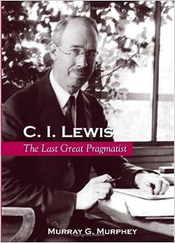 Descargar Libro Torrent C. I. Lewis: The Last Great Pragmatist Directa PDF