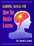 Learning Manual for How the Brain Learns, Sousa, David A., 0803967535