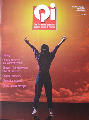 Spring 1991 Qi Magazine. Premier Issue! V.1 N.1 The Journal Of Traditional Eastern Health & -