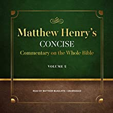 Matthew Henry's Concise Commentary on the Whole Bible, Vol. 2 Audiobook by Matthew Henry Narrated by Matthew McAuliffe