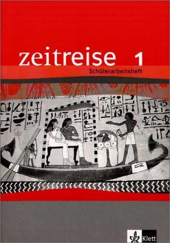 Zeitreise / Schülerarbeitsheft für alle Bundesländer (außer Bremen, Hamburg, Niedersachsen, Sachsen-Anhalt und Thüringen): Ur- und Frühgeschichte / Antike