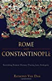 Rome and Constantinople, Raymond Van Dam, 1602582017
