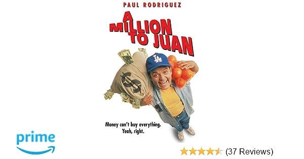 Amazon com: A Million to Juan: Paul Rodriguez, Tony Plana, Bert