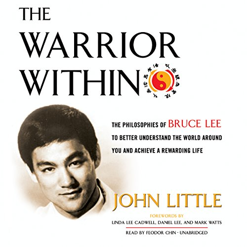 The Warrior Within: The Philosophies of Bruce Lee to Better Understand the World around You and Achieve a Rewarding Life Audiobook [Free Download by Trial] thumbnail