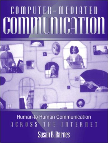 Computer-Mediated Communication: Human-to-Human Communication Across the Internet