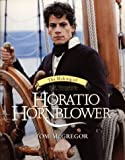 The Making of C S Forester's Horatio Hornblower, Tom McGregor, 0061073571