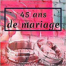 45 Ans De Mariage Livre Danniversaire Livre Dor Mariage