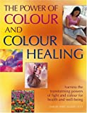 The Power of Colour and Colour Healing, Susan Lilly and Simon Lilly, 1844760634