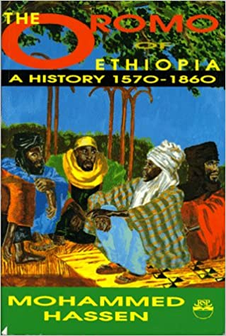 The Oromo of Ethiopia: A History 1570-1860: Mohammed Hassen