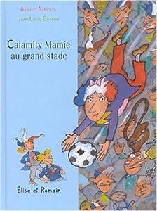 "Afficher ""Calamity Mamie Calamity Mamie au grand stade"""