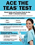 Ace the TEAS Test: Study Guide and Practice Tests for the TEAS V (Version 5) Exam by Ace the Test Team (2013) Paperback