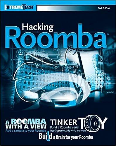 Hacking Roomba: ExtremeTech: Tod E  Kurt: 9780470072714: Amazon com