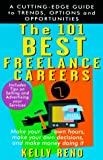 The 101 Best Freelance Careers, Kelly Reno, 0425168654