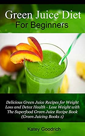 simple juicing recipes for weight loss for beginners