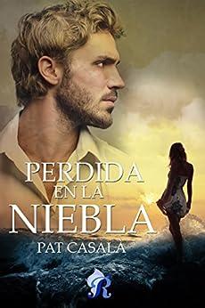Perdida en la niebla (Romantic Ediciones) (Spanish Edition) by [Casalà, Pat]