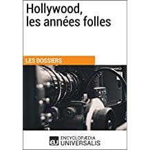Hollywood, les années folles: (Les Dossiers d'Universalis) (French Edition)