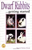 Dwarf Rabbits: Getting Started (Save Our Planet)