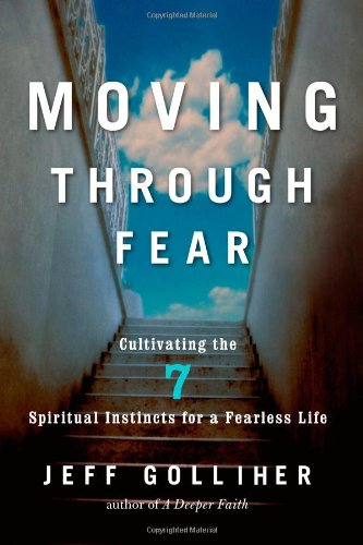 [B.e.s.t] Moving Through Fear: Cultivating the 7 Spiritual Instincts for a Fearless Life<br />RAR