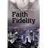 Faith & Fidelity (Faith, Love, and Devotion Book 1)