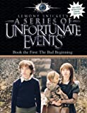 A Series of Unfortunate Events (1) – Book the First – The Bad Beginning: Complete & Unabridged