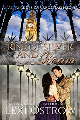 Rise of Silver & Steam (Alliance of Silver and Steam Book 0)