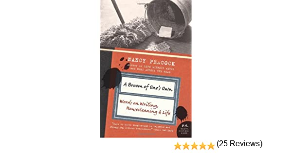 A broom of ones own essays on housecleaning and the writing a broom of ones own essays on housecleaning and the writing kindle edition by nancy peacock reference kindle ebooks amazon fandeluxe PDF