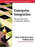 Enterprise Integration: The Essential Guide to Integration Solutions, Beth Gold-Bernstein, William Ruh, 032122390X