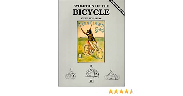Evolution of the Bicycle, Vol  1, with Price Guide: Neil S
