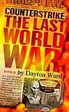 Counterstrike: the Last World War, Book 2, Dayton Ward, 1439167745