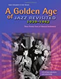 A Golden Age of Jazz Revisited 1939-1942, Hazen Schumacher and John Stevens, 0916182150