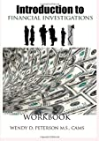 Introduction to Financial Investigations Workbook, Wendy D. Peterson, 1494460688