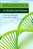 Epigenetics in Health and Disease, Kovalchuk, Igor and Kovalchuk, Olga, 013259708X