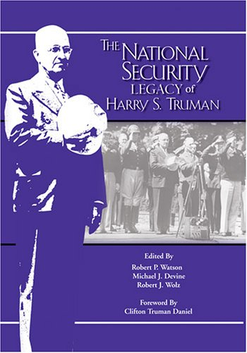 Download The National Security Legacy Of Harry S. Truman (Truman Legacy Series) PDF
