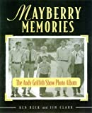 Mayberry Memories, Ken Beck and Jim Clark, 1558538305