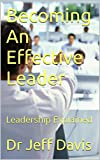 Becoming An Effective Leader: Leadership Explained