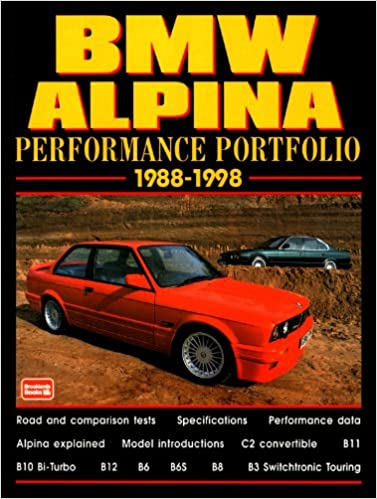 BMW Alpina Performance Portfolio 1988-98: A Collection of Road and Comparison Tests and Technical Data Performance Portfolio Series: Amazon.es: R. M. ...
