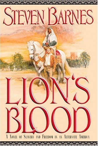 Lion's Blood: A Novel of Slavery and Freedom in an Alternate America