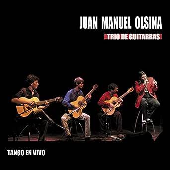 Trío de Guitarras - Tango en Vivo (En Vivo) de Juan Manuel Olsina ...