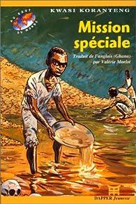 Mission spéciale par Kwasi Koranteng