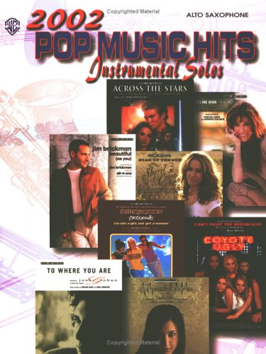 2002 Pop Music Hits -- Instrumental Solos: Alto Saxophone