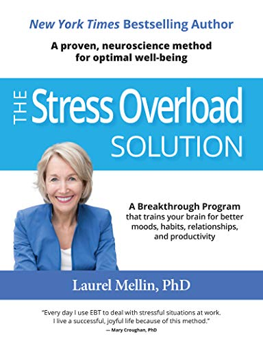 Tired of feeling stressed out? (You and me both!) We've got you covered!The Stress Overload Solution: A Proven, Neuroscience Method for Optimal Well-being by Laurel Mellin PhD