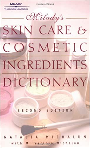 Milady's Skin Care and Cosmetic Ingredients Dictionary (Skin Care & Cosmetic Ingredients Dictionary)