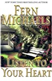 Listen to Your Heart, Fern Michaels, 1594130272